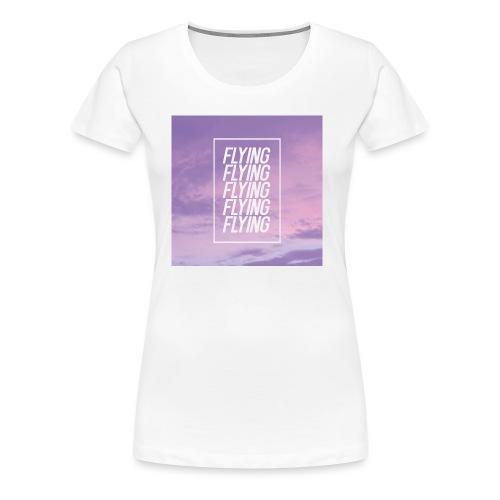 Flying - T-shirt Premium Femme