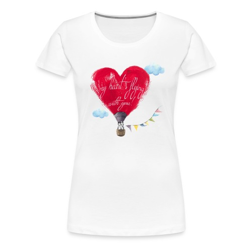my heart is flying with you! - Maglietta Premium da donna