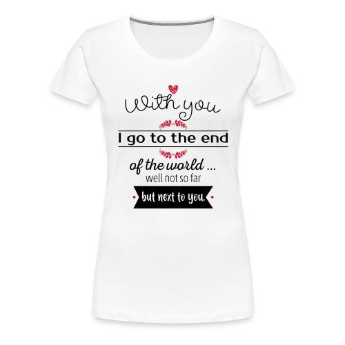 With you I go - Camiseta premium mujer