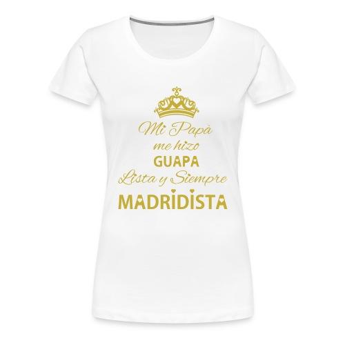 guapa lista siempre madridista - Maglietta Premium da donna