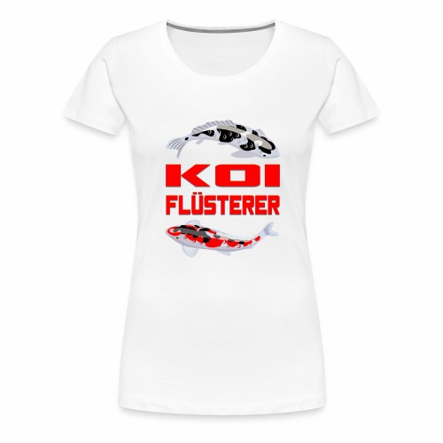 Koi Flüsterer - Frauen Premium T-Shirt