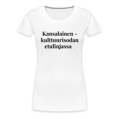 Kansalainen - kulttuurisodan etulinjassa - Naisten premium t-paita