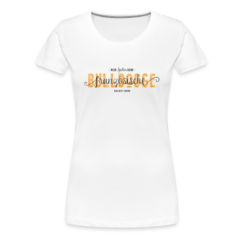 Seelenhund Französische Bulldogge - Frauen Premium T-Shirt