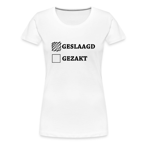 Geslaagd aangekruist - Vrouwen Premium T-shirt