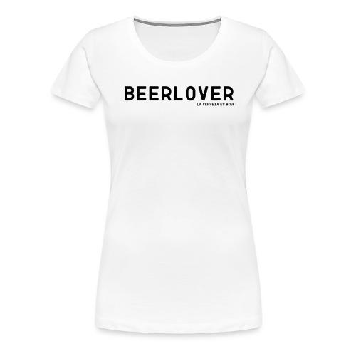 beerlover - Camiseta premium mujer