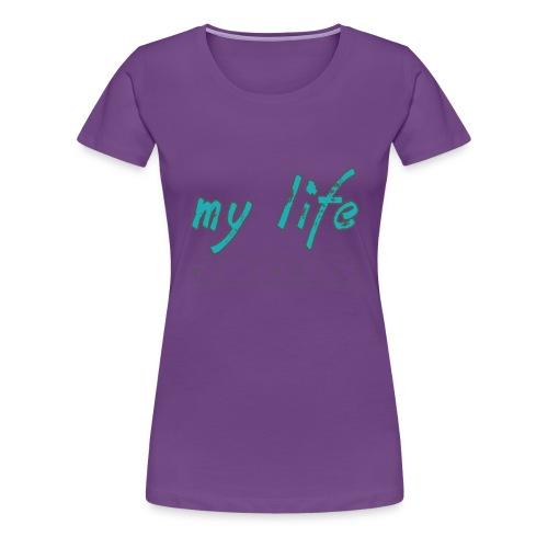 my-life-my-choice - Dame premium T-shirt