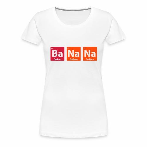 Periodic Table: BaNaNa - Women's Premium T-Shirt