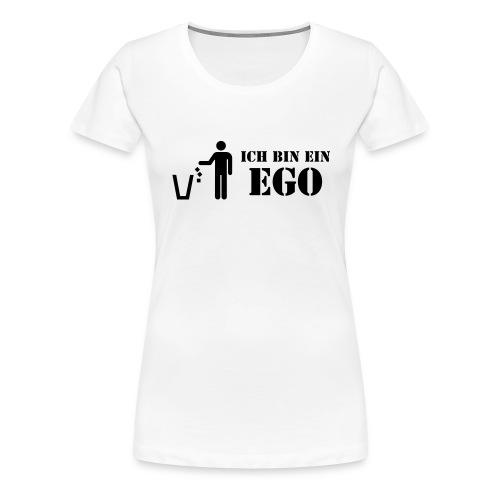 Ich bin ein Ego / sich selber mal beschenken! - Frauen Premium T-Shirt