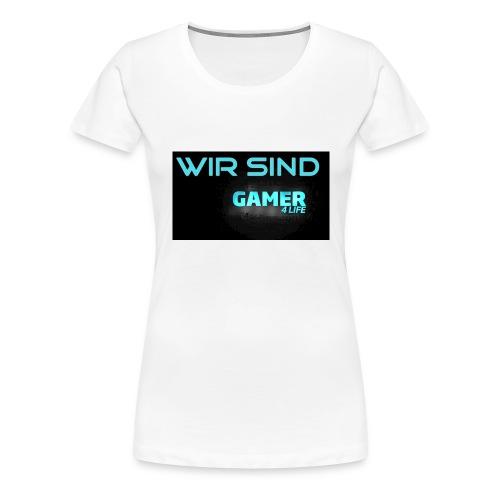 Wir sind Gamer 4Life - Frauen Premium T-Shirt