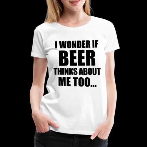Bier Spruch - Frauen Premium T-Shirt