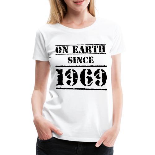 on Earth since 1969 50. Geburtstag Happy Birthday! - Frauen Premium T-Shirt