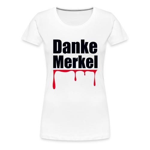 Danke Merkel - Frauen Premium T-Shirt