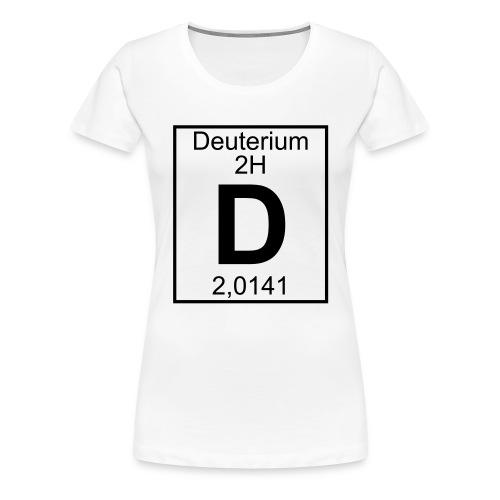 D (Deuterium) - Element 2H - pfll - Women's Premium T-Shirt