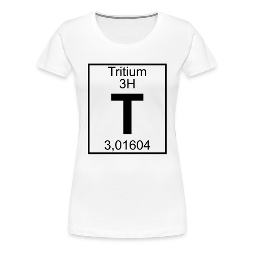 T (tritium) - Element 3H - pfll - Women's Premium T-Shirt