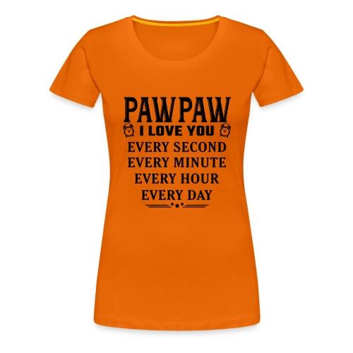 I Love You Pawpaw - Women's Premium T-Shirt