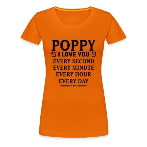 I Love You Poppy - Women's Premium T-Shirt
