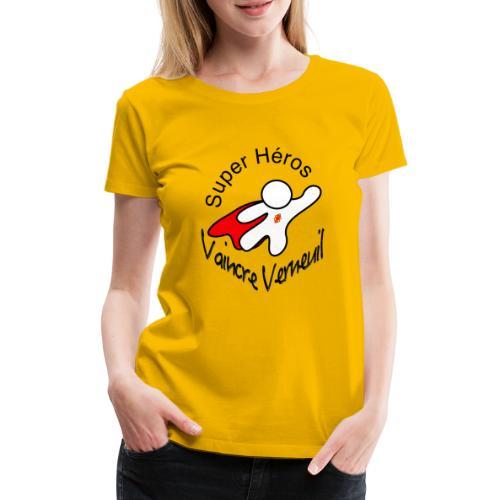 Super Héros Vaincre Verneuil - T-shirt Premium Femme