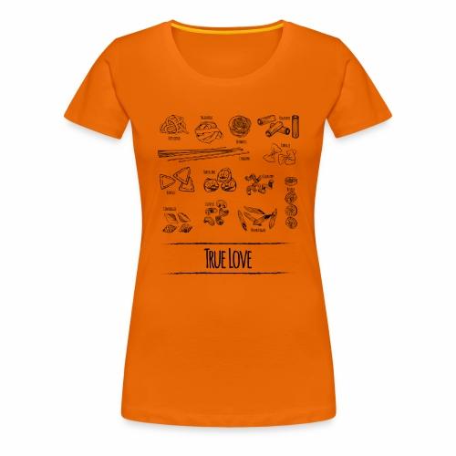 Pasta - My True Love - Frauen Premium T-Shirt