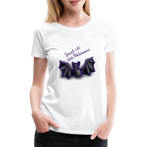 bunt wie eine Fledermaus - Frauen Premium T-Shirt