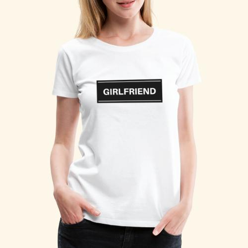 GIRLDFRIEND - Frauen Premium T-Shirt