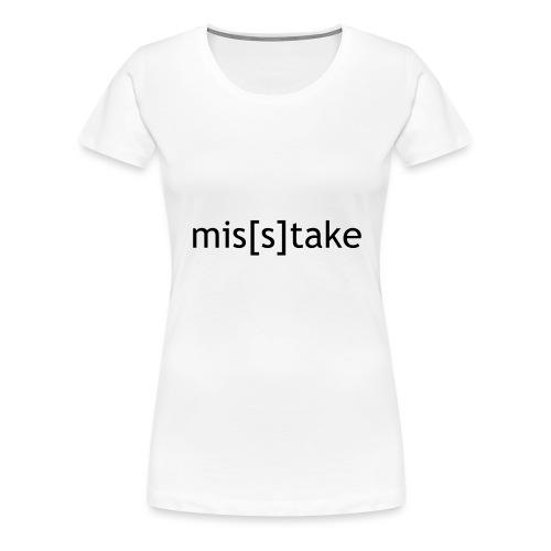 mis[s]take - Frauen Premium T-Shirt