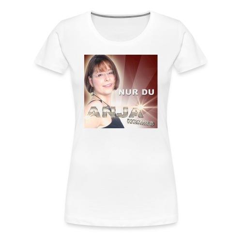 Anja Herbig - Nur du - Frauen Premium T-Shirt