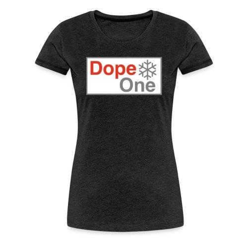 Dope One - Frauen Premium T-Shirt