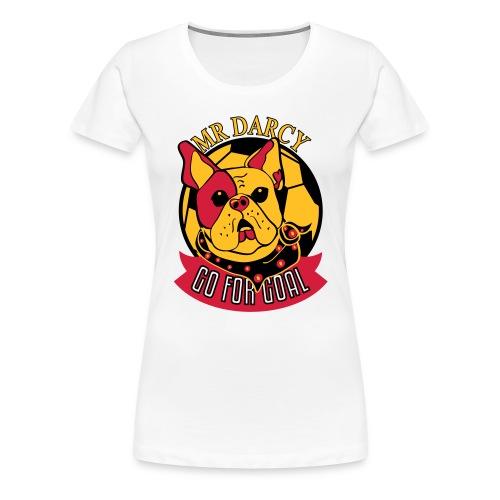 MR DARCY GO FOR GOAL N - Frauen Premium T-Shirt