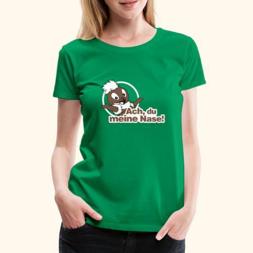 Pittiplatsch Ach, du meine Nase 2D - Frauen Premium T-Shirt