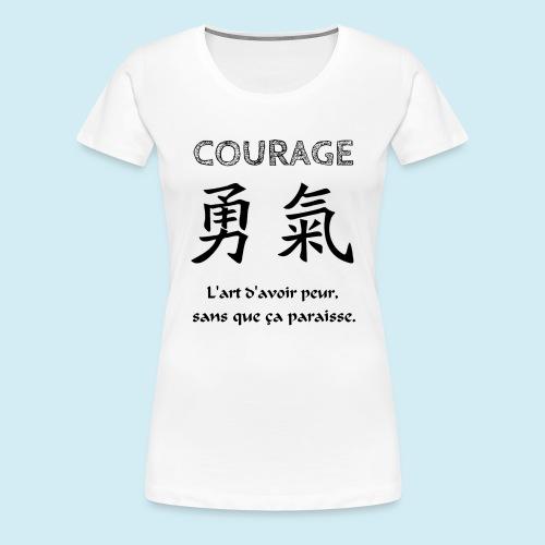 Courage - T-shirt Premium Femme