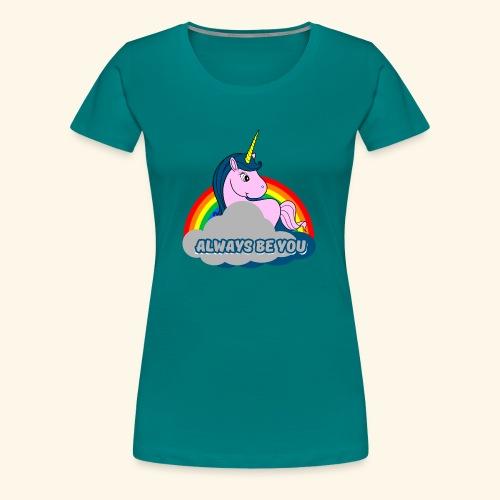 Always be you Einhorn T-Shirt - Frauen Premium T-Shirt