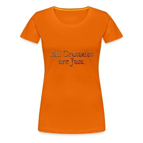 All Crusades Are Just. Alt.2 - Women's Premium T-Shirt