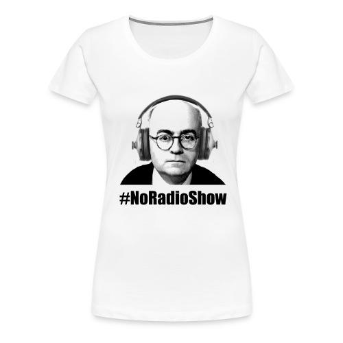 NoRadioPod - Frauen Premium T-Shirt