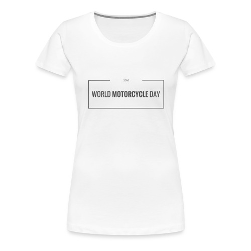 World Motorcycle Day 2016 Official T-Shirt ~ White - Women's Premium T-Shirt