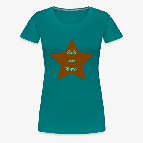 Koks und Nutten - Frauen Premium T-Shirt