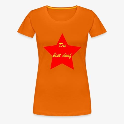 doof - Frauen Premium T-Shirt