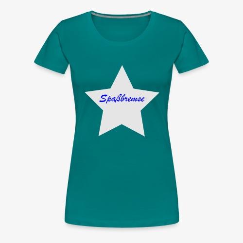 Spassbremse - Frauen Premium T-Shirt