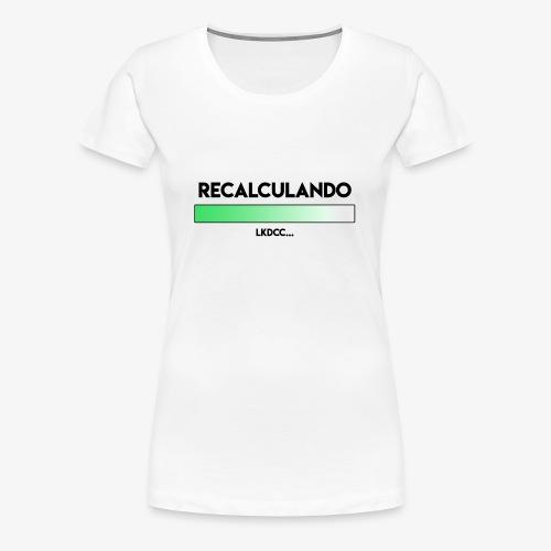 RECALCULANDO - Camiseta premium mujer