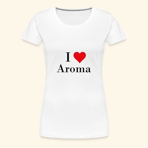 i love aroma - Frauen Premium T-Shirt