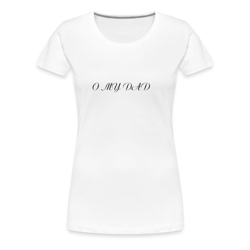 omydad f agnes 2kx2k - T-shirt Premium Femme