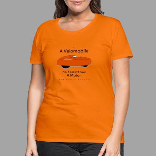 it s a velomobile black text - Naisten premium t-paita
