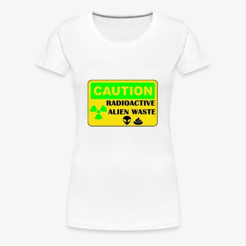 Attention ! Déchets aliens radioactifs - T-shirt Premium Femme