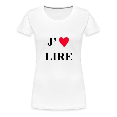 J'aime lire - T-shirt Premium Femme