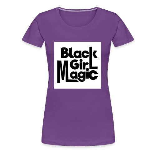 Black Girl Magic 2 Black Text - Women's Premium T-Shirt
