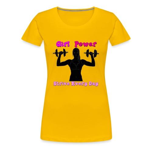 GIRL POWER strive every day - Camiseta premium mujer