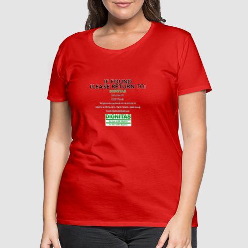 Dignitas - If found please return joke design - Women's Premium T-Shirt