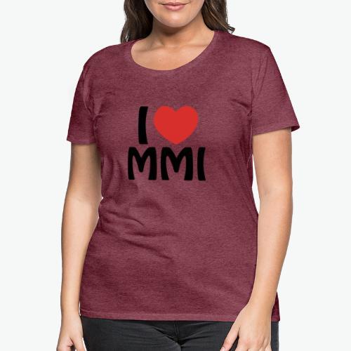 I love MMI - T-shirt Premium Femme