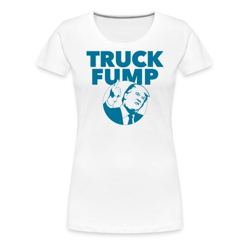 TRUCK FUMP - Frauen Premium T-Shirt