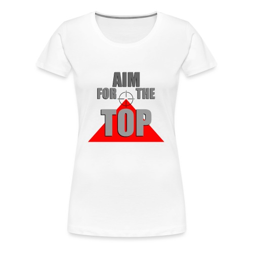 Aim For The Top, by SBDesigns - T-shirt Premium Femme