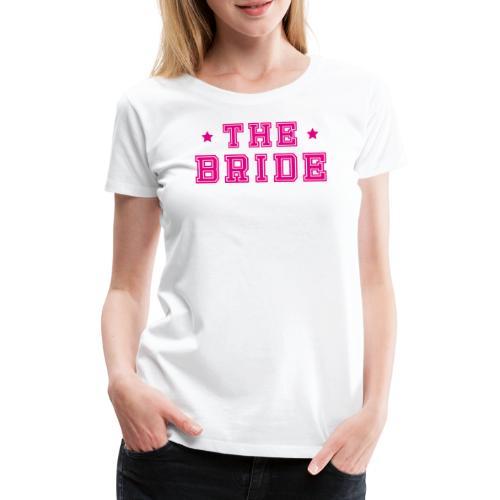 Braut Pink Junggesellenabschied JGA - Frauen Premium T-Shirt